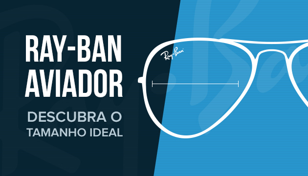 Tire suas dúvidas! Descubra o tamanho ideal do óculos Ray-Ban Aviador