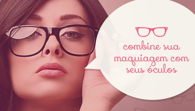 a36e7aa401d88 Combine a maquiagem com a armação dos óculos - QÓculosQÓculos