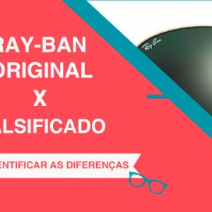 Como Saber se um Óculos Ray-Ban é Original