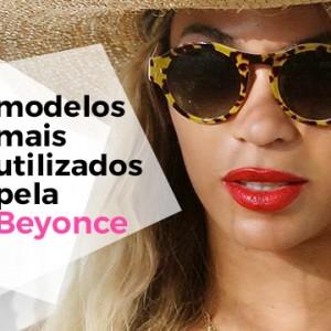 da72d775cb41d 5 Estilos de óculos de sol que não podem faltar · 5 modelos mais utilizados  pela Beyonce