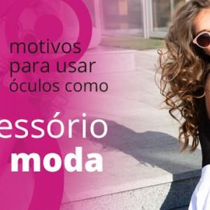 ... 5 Motivos para você usar Óculos como um Acessório de Moda f1242f3db6