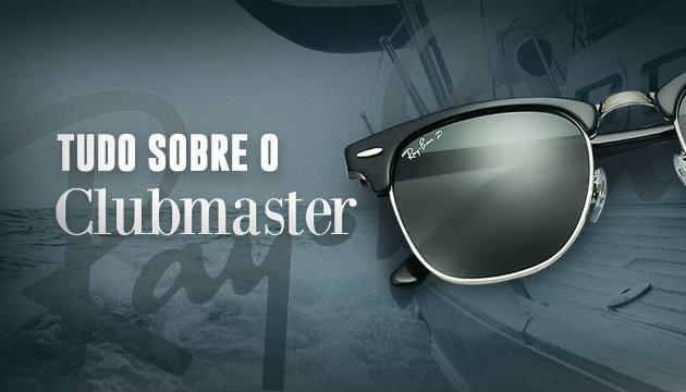 7c2ab4f01 Clubsmaster: Tudo sobre um dos modelos mais amados do mundo