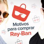 f7601669d 3 motivos para comprar um Ray-Ban - QÓculosQÓculos