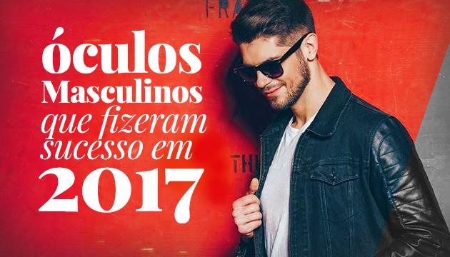 Óculos masculinos que fizeram sucesso em 2017 - QÓculosQÓculos 94fe66e961
