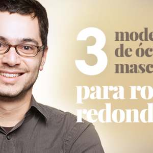 Óculos masculino para rosto redondo: acerte na escolha