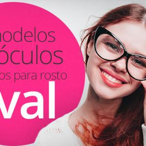 Óculos feminino para rosto oval: 3 Dicas de Modelos