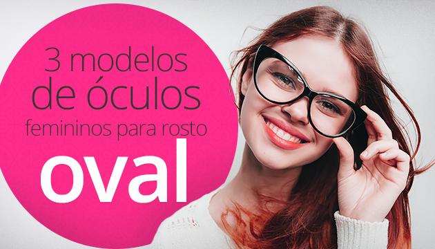 57f293c3ecf77 Óculos feminino para rosto oval  3 Dicas de Modelos - QÓculosQÓculos