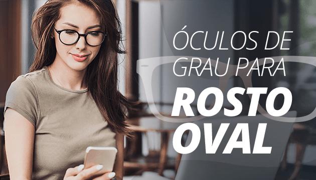Óculos de grau para rosto oval: Qual o perfeito para você?
