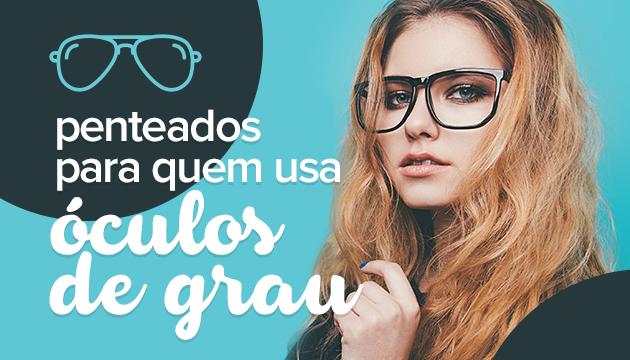 Penteados para quem usa óculos de grau
